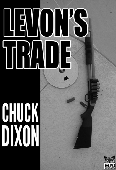 Levon's Trade Novel by Chuck Dixon. Reaching Out To Pop Culture.