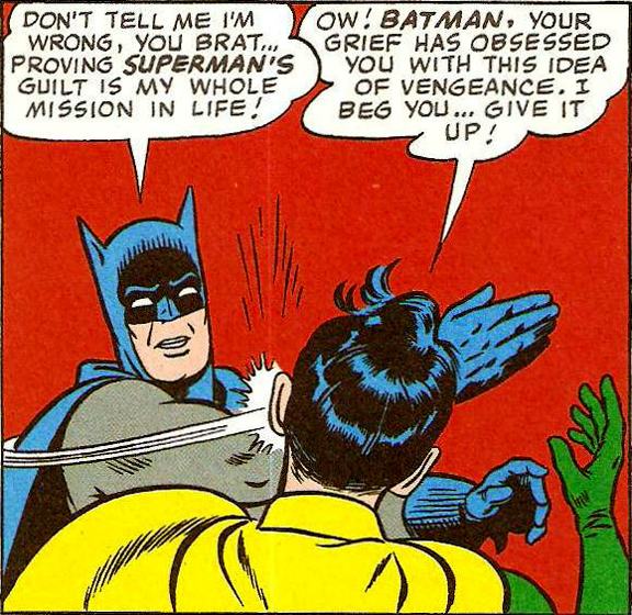 """What Did The Five Bat Fingers Say To Robin?  ""SLAP!"""