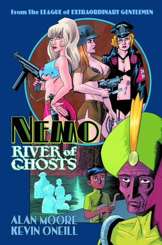 Nemo: River of Ghosts By Alan Moore and Kevin O'Neill