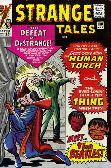 Doctor Strange battles Baron Mordo and the Human Torch and the Thing meet the Beatles in Strange Tales #130. Sounds like Johnny and Ben got the better deal.