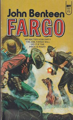 Fargo by John Benteen. I Still Re-Read These Today. So Does Chuck Dixon.