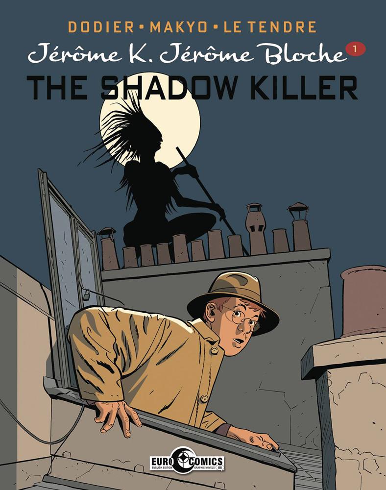 Jerome K Jerome Bloche Vol. 1: The Shadow Killer