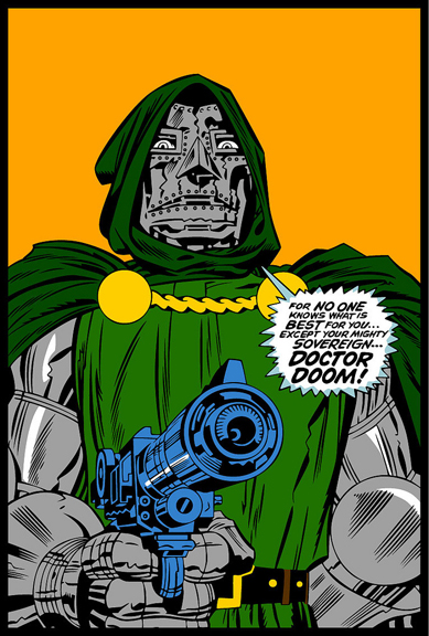 Doctor Doom-No….Really….I Like Your Cape……