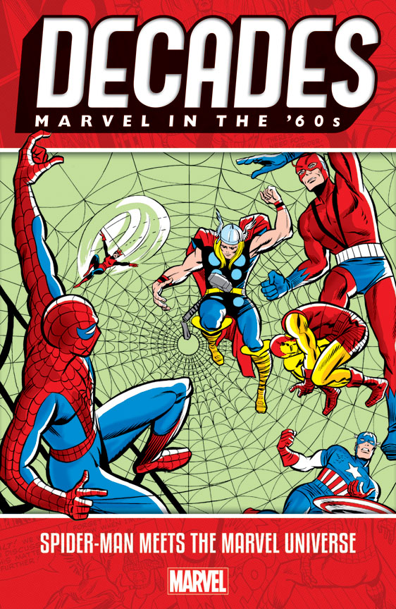 Decades: Marvel In The '60s - Spider-Man Meets The Marvel Universe TPB